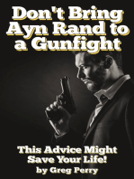 Don't Bring Ayn Rand to a Gunfight - Guns, Freedoms, Defense, and the State (A Libertarian Dream!)