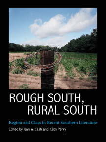 Rough South, Rural South: Region and Class in Recent Southern Literature