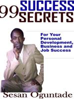 99 Success Secrets For Your Personal Development, Business and Job Success