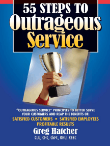 55 Steps to Outrageous Service: Outrageous Service Principles to Better Serve Your Customers