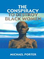 Conspiracy to Destroy Black Women