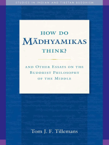 How Do Madhyamikas Think?: And Other Essays on the Buddhist Philosophy of the Middle