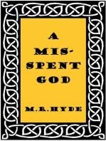 A Misspent God