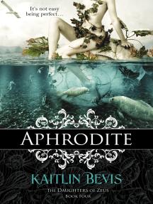 Aphrodite: Book 1 Aphrodite Trilogy
