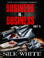 Business is Business PT 5