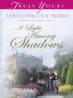 A Light Among Shadows