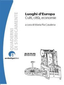 Luoghi d'Europa. Culti, città, economie
