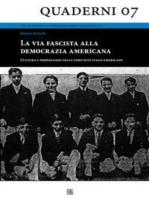 La via fascista alla democrazia americana - Cultura e propaganda nelle comunità italo-americane