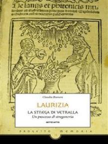 Laurizia, la strega di Vetralla.: Un processo di stregoneria