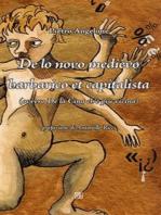 De lo novo medièvo barbarico et capitalista (ovvero De la Cina ch'è più vicina)