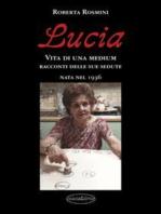 Lucia.. Vita di una Medium nata nel 1936