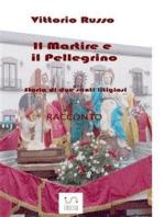 Il Martire e il Pellegrino - Storia di due santi litigiosi