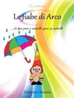 Le fiabe di Arco. …Là dove piove a catinelle aprici un ombrello