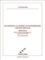 """QUADERNO DI ESERCIZI-ESPERIENZE - compendio di """"EMOZIONI - storia, biologia, psicologia e loro influenza sulle scelte (seconda edizione aggiornata)"""""""