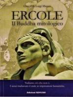Ercole, Il Buddha Mitologico.
