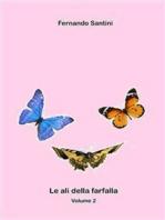 Le ali della farfalla vol 2