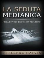 La seduta medianica - trattato teorico pratico
