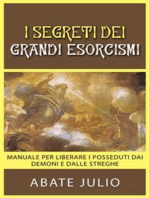 I Segreti dei grandi esorcismi - Manuale per liberare i posseduti dai demoni e dalle streghe