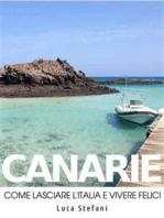 Canarie. Come lasciare l'Italia e vivere felici