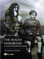 The Health Handbook. I Cured Myself By Eating: Macrobiotics Revealed