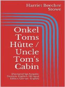 Onkel Toms Hütte Uncle Toms Cabin Zweisprachige Ausgabe Deutsch Englisch Bilingual Edition German English By Harriet Beecher Stowe Book