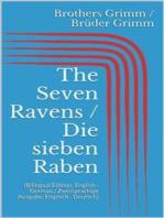 The Seven Ravens / Die sieben Raben (Bilingual Edition