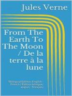 From The Earth To The Moon / De la terre à la lune (Bilingual Edition
