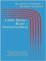 Little Briar-Rose / Dornröschen (Bilingual Edition