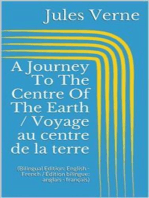 A Journey To The Centre Of The Earth / Voyage au centre de la terre (Bilingual Edition