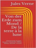 Von der Erde zum Mond / De la terre à la lune (Zweisprachige Ausgabe