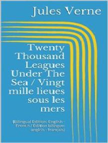 Twenty Thousand Leagues Under The Sea / Vingt mille lieues sous les mers (Bilingual Edition: English - French / Édition bilingue: anglais - français)
