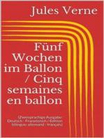 Fünf Wochen im Ballon / Cinq semaines en ballon (Zweisprachige Ausgabe