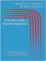 Cinderella / Aschenputtel (Bilingual Edition
