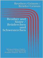 Brother and Sister / Brüderchen und Schwesterchen (Bilingual Edition