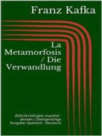 La Metamorfosis / Die Verwandlung (Edición bilingüe