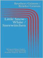 Little Snow-White / Sneewittchen (Bilingual Edition