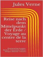 Reise nach dem Mittelpunkt der Erde / Voyage au centre de la terre (Zweisprachige Ausgabe