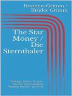 The Star Money / Die Sternthaler (Bilingual Edition