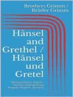 Hänsel and Grethel / Hänsel und Gretel (Bilingual Edition
