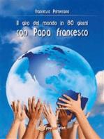Il giro del mondo in 80 giorni con Papa Francesco