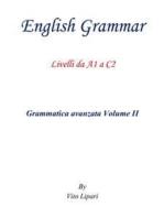 English Grammar Vol. 2: Livelli da A1 a C2