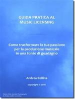 Guida Pratica al Music Licensing - Come trasformare la tua passione per la produzione musicale in una fonte di guadagno
