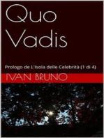 Quo Vadis. Prologo de L'Isola delle Celebrità (1 di 4)