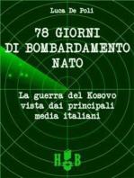 78 giorni di bombardamento NATO. La Guerra del Kosovo vista dai principali media italiani