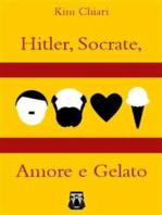 Hitler, Socrate, Amore e Gelato