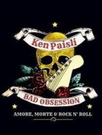 Bad Obsession. Amore, morte e rock n' roll