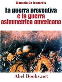 La guerra preventiva e la guerra asimmetrica americana