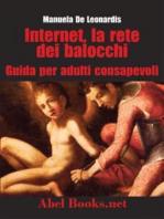 Internet, la rete dei balocchi - Una guida per adulti consapevoli