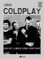 Coldplay. God put a smile upon your face
