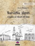 MARSIGLIA - ALGERI viaggio al chiaro di Luna